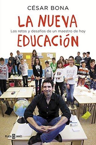 La nueva educación by César Bona