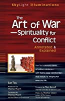 Art of War--Spirituality for Conflict: Annotated & Explained