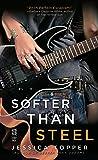 Softer Than Steel (Love & Steel, #2)