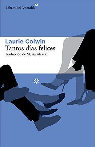 Tantos días felices by Laurie Colwin
