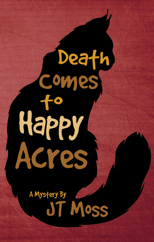Death Comes to Happy Acres by J.T. Moss