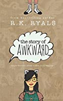 The Story of Awkward