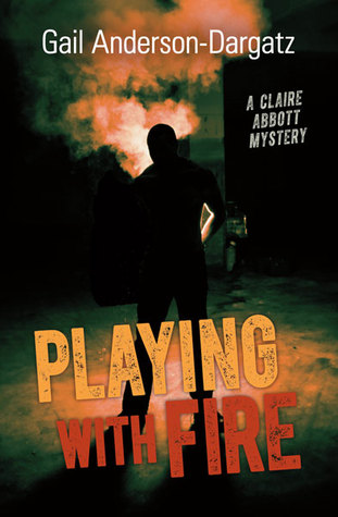 Playing With Fire By Gail Anderson Dargatz