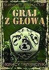 Graj z głową (Almanach Mistrza Gry, #2)