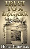 Trust To A Degree: Growing Up Under The Third Reich Book 3