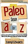 Paleo from A to Z by Darryl Edwards
