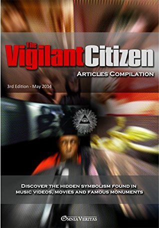 The Vigilant Citizen - Articles Compilation: Symbols Rule the World, Not Words nor Laws