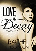 Love and Decay, Season One Omnibus