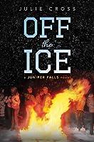 Off the Ice (Juniper Falls, #1)