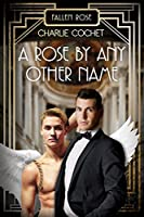 A Rose by Any Other Name (Fallen Rose #2)