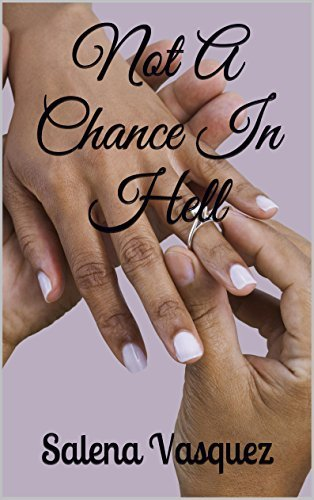 Not A Chance In Hell  by  Salena Vasquez