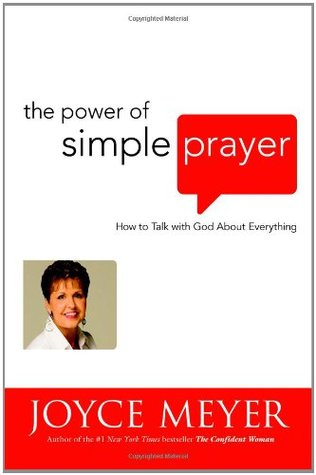 The Power of Simple Prayer: How to Talk with God about