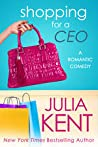 Shopping for a CEO (Shopping for a Billionaire, #7)