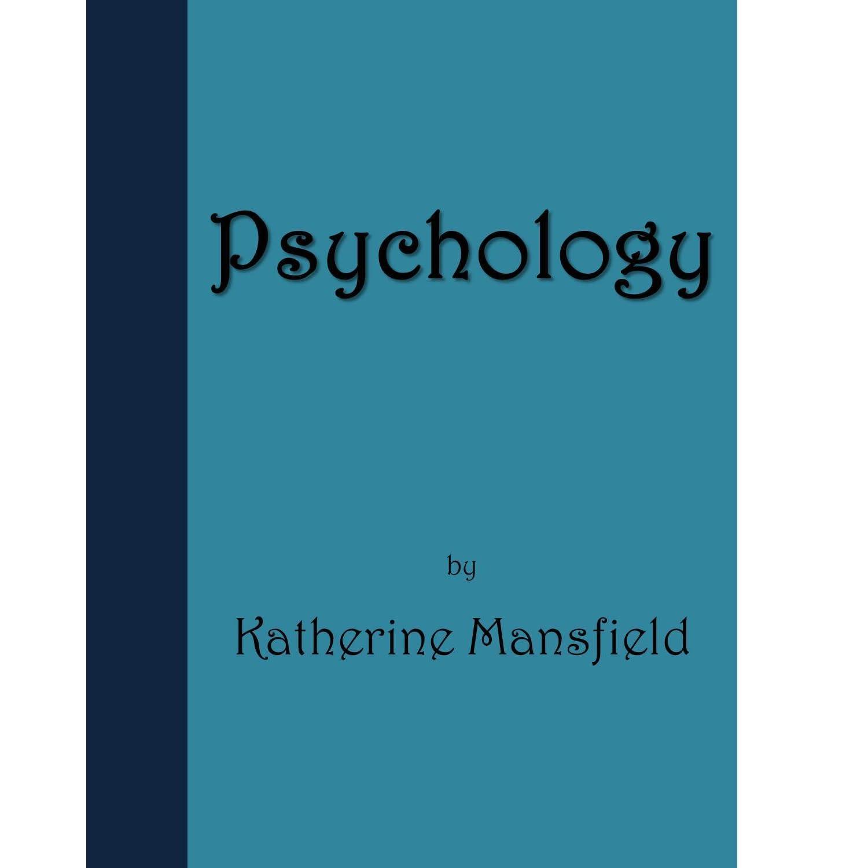 Psychology By Katherine Mansfield