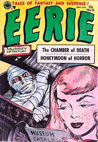 """Eerie Comics #16: """"A Honeymoon Of Horror!"""" - """"The Thing From The Sea"""" - """"The Stranger In Studio X"""" - and more!"""