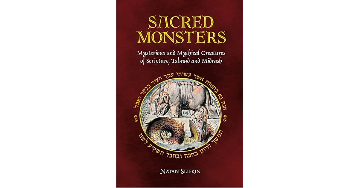 Sacred Monsters: Mysterious and Mythical Creatures of Scripture