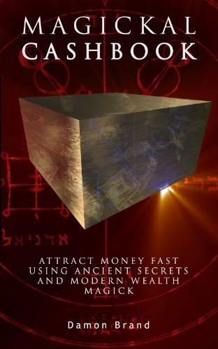 Damon Brand Magickal Cashbook Attract Money Fast With Ancient Secrets And Modern Wealth Magick