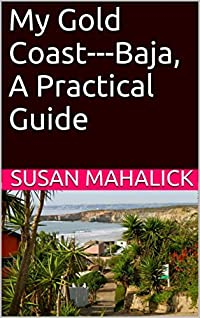 My Gold Coast---Baja, A Practical Guide