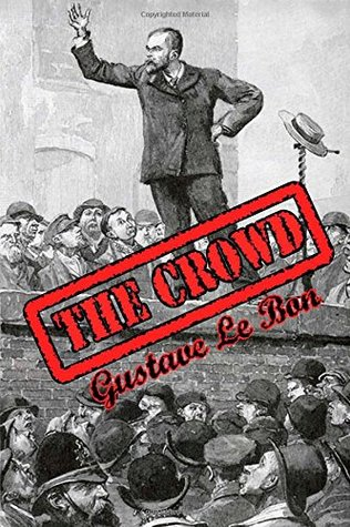 The Crowd: Study of the Popular Mind
