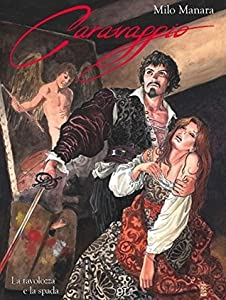 Caravaggio. La tavolozza e la spada