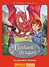 La première flamme (L'enfant-dragon #1)