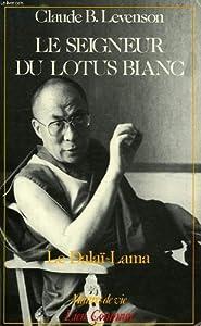 Le Seigneur du Lotus Blanc: Le Dalaï Lama