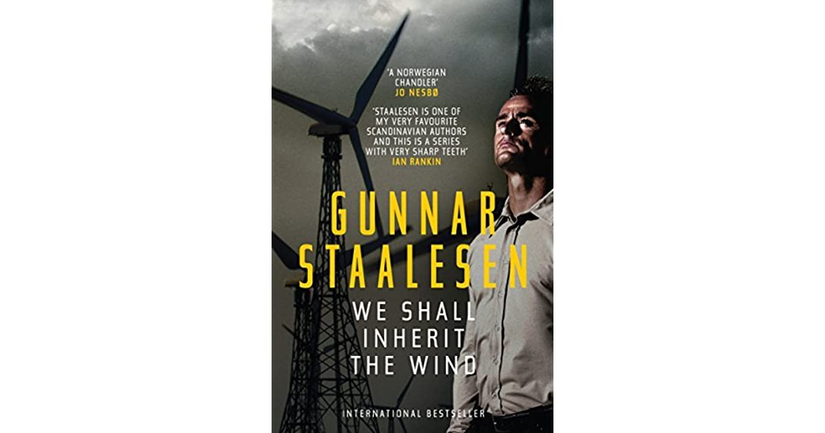 Quotes From Inherit The Wind: We Shall Inherit The Wind (Varg Veum, #17) By Gunnar Staalesen