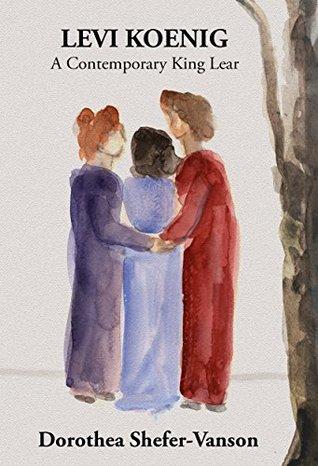 LEVI KOENIG: A Contemporary King Lear (Family Drama)