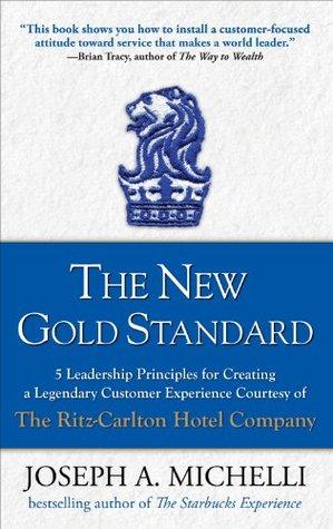 The New Gold Standard by Joseph A. Michelli