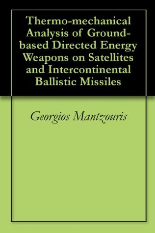 Thermo-mechanical Analysis of Ground-based Directed Energy Weapons on Satellites and Intercontinental Ballistic Missiles
