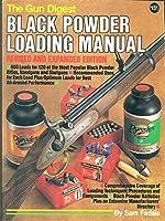 The Gun Digest Black Powder Loading Manual