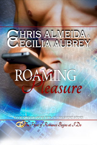 Roaming Pleasure (Countermeasure: Bits of Life, #3)