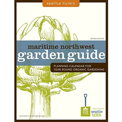 Maritime Northwest Garden Guide: Planning Calendar for Year