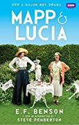 Mapp and Lucia Omnibus: Queen Lucia, Miss Mapp and Mapp and Lucia