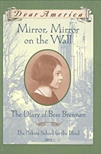 Mirror, Mirror on the Wall: The Diary of Bess Brennan