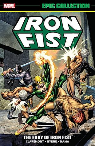Iron Fist Epic Collection by Chris Claremont