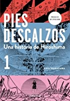 Pies descalzos 1 - Una historia de Hiroshima (Pies descalzos, #1)