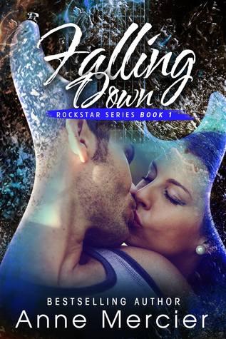 Falling Down (Rockstar #1) by Anne Mercier
