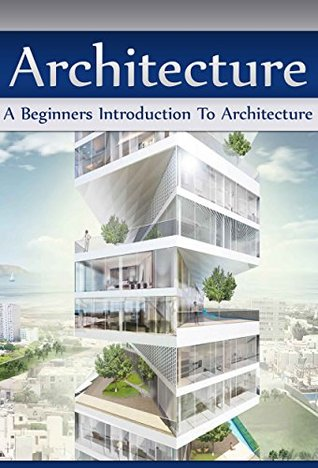 Architecture A Beginners Introduction