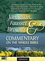 Jamieson, Fausset, and Brown's Commentary on the Whole Bible (best navigation with Direct Verse Jump)