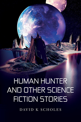 Human Hunter and Other Science Fiction Stories