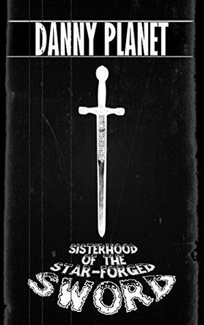 Sisterhood of the Star-Forged Sword