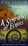 A Symphony of Echoes (The Chronicles of St. Mary's, #2) by Jodi Taylor