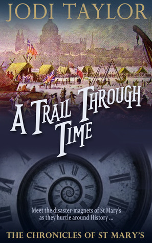 A Trail Through Time by Jodi Taylor
