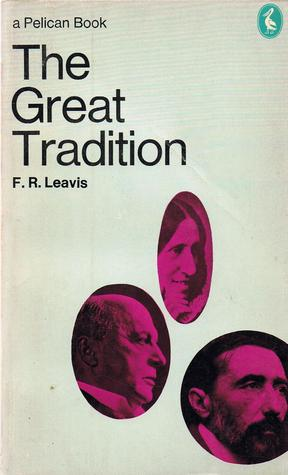 The Great Tradition: George Eliot, Henry James, Joseph Conrad (Pelican)