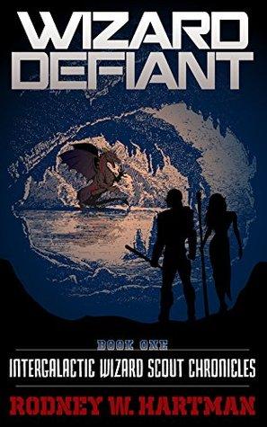 Wizard Defiant by Rodney W. Hartman