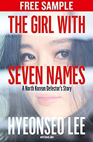 The Girl with Seven Names: Free Sampler: A North Korean Defector's