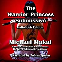 The Warrior Princess Submissive