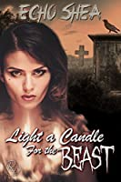 Light a Candle For the Beast: A Beauty and the Beast Retelling: A Dark Fairy Tales Novella