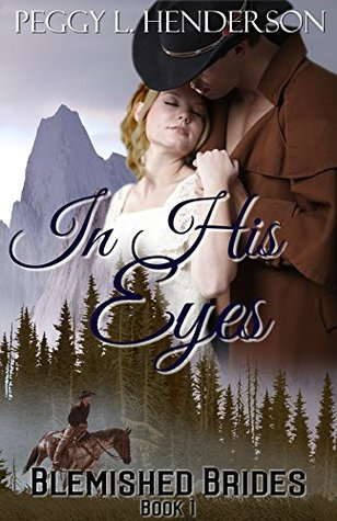 In His Eyes (Blemished Brides #1)